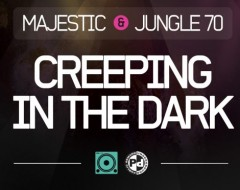Majestic & Jungle 70 - Creeping In The Dark