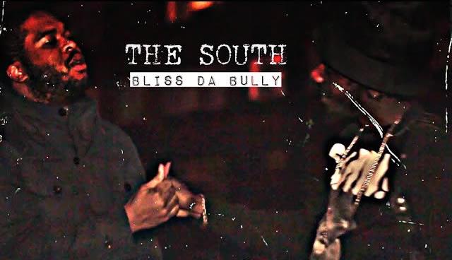 Bliss Da Bully - The South